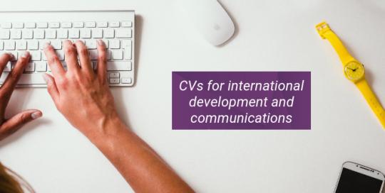 Developing a CV for international development and communications
