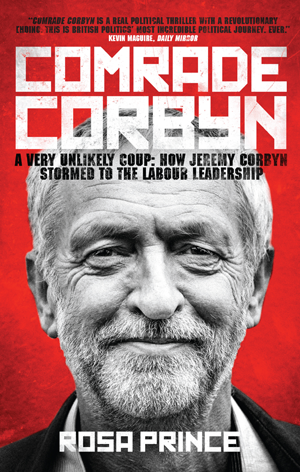 The cover of Rosa Prince's book, 'Comrade Corbyn'