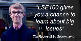 """""""LSE100 gives you a chance to learn about big issues"""", Tim Rogers (BSc Government)"""