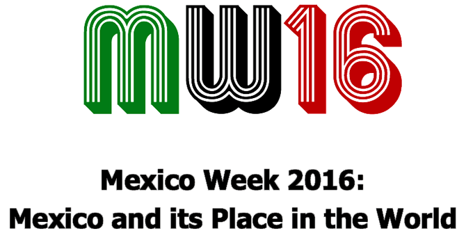 Mexico Week 2016: Mexico and its Place in the World