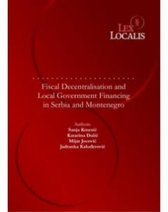 Fiscal Decentralisation and Local Government Financing in Serbia and Montenegro