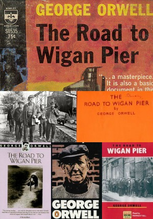 The Complete Works of George Orwell: The road to Wigan Pier