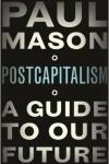 Postcapitalism, Mason