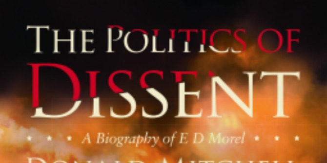 Book Review: The Politics of Dissent: A Biography of E D Morel by Donald Mitchell