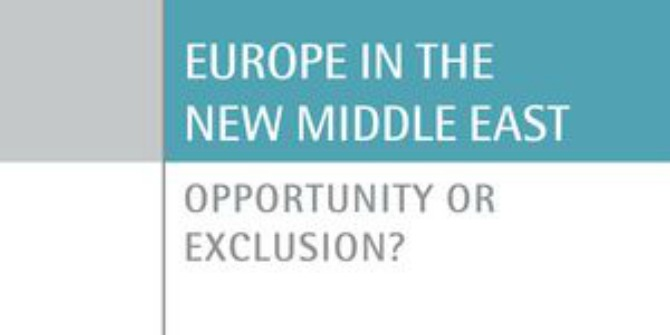 Book Review: Europe in the New Middle East: Opportunity or Exclusion? by Richard Youngs