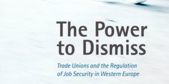Book Review: The Power to Dismiss: Trade Unions and the Regulation of Job Security in Western Europe by Patrick Emmenegger