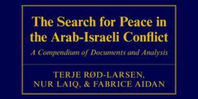 Book Review: The Search for Peace in the Arab-Israeli Conflict: A Compendium of Documents and Analysis, edited by Terje Rod-Larsen et al.