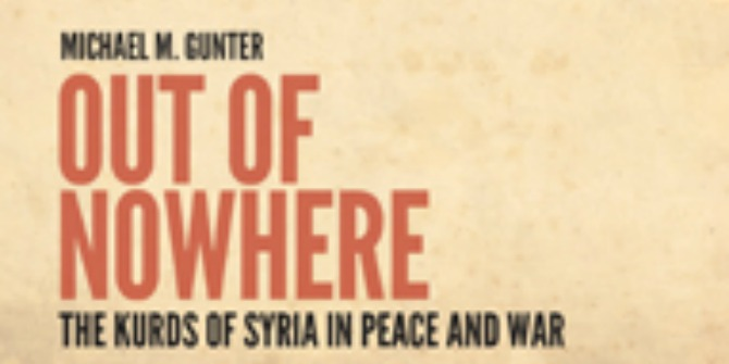 Book Review: Out of Nowhere: The Kurds of Syria in Peace and War by Michael M. Gunter