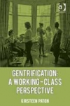 Gentrification, A Working-Class Perspective
