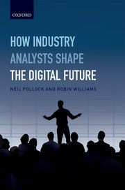 How Industry Analysts Shape the Digital Future Cover