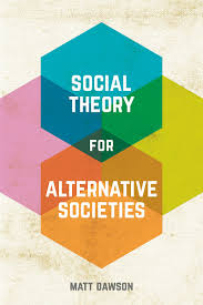 Social Theory for Alternative Societies cover