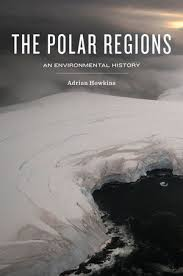 The Polar Regions An Environmental History