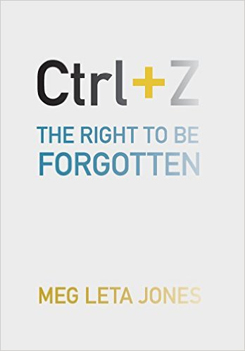 """the """"right to be forgotten"""" from The right to be forgotten: its weaknesses and alternatives martha garcia-murillo ian macinnes."""