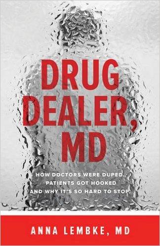 Drug Dealer, MD: How Doctors Were Duped, Patients got Hooked
