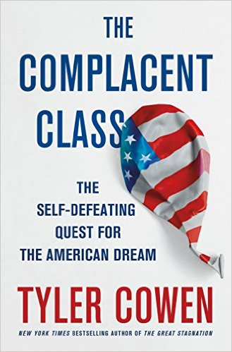 Book Review: The Complacent Class: The Self-Defeating Quest