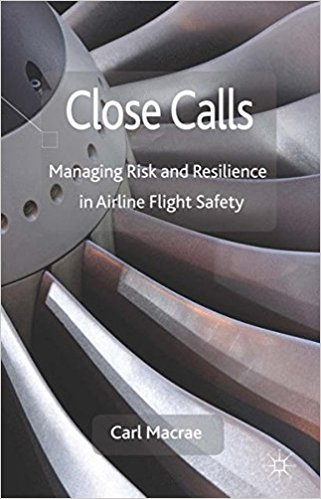 Close Calls: Managing Risk and Resilience in Airline Flight