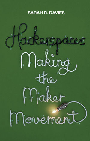 Hackerspaces: Making the Maker Movement – Book Review | LSE Business