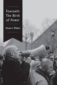 Book Review: Foucault: The Birth of Power by Stuart Elden