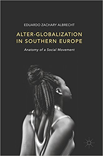 Book Review Alter Globalization In Southern Europe Anatomy Of A