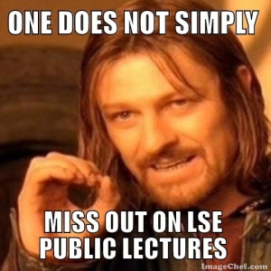 one does not simply miss out on lse public lectures