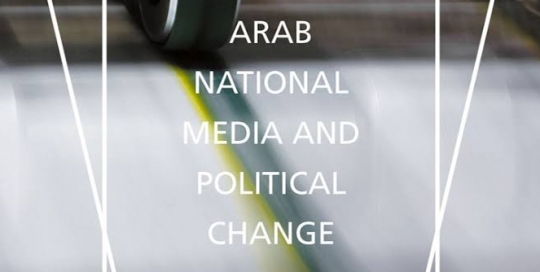 Book Review - Fatima el-Issawi's 'Arab National Media and Political Change'