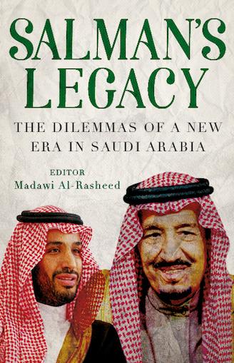 Book Review – Madawi Al-Rasheed's 'Salman's Legacy: The Dilemmas of