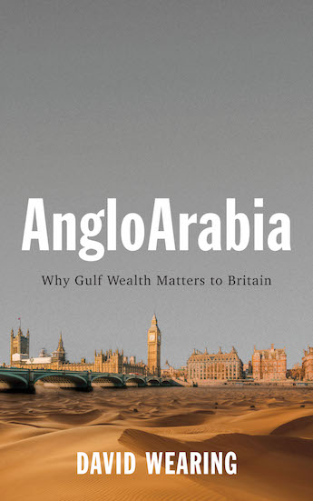 Book Review – 'AngloArabia: Why Gulf Wealth Matters to