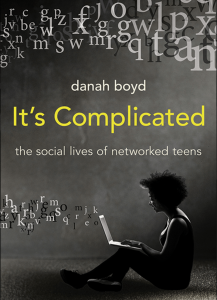 danah boyd_It's complicated