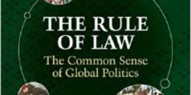 Book Review: The Rule of Law: The Common Sense of Global Politics by Christopher May