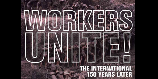 Book Review: Workers Unite! The International Working Men's Association 150 Years Later, edited by Marcello Musto