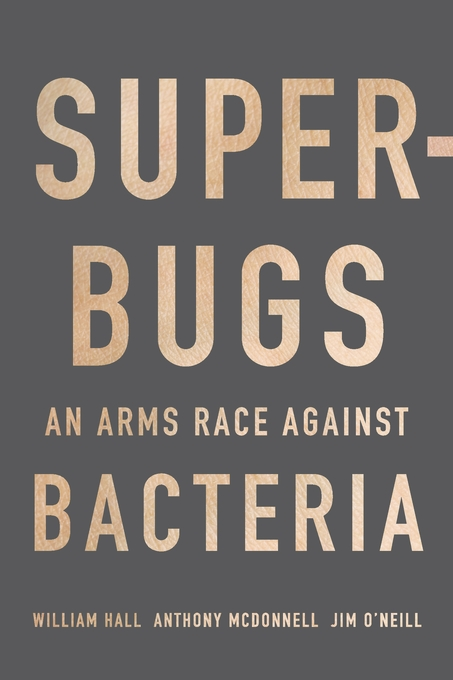 Superbugs: An Arms Race against Bacteria