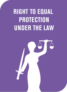 Right to Equal Protection Under the Law